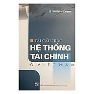 Tái Cấu Trúc Hệ Thống Tài Chính Ở Việt Nam thumbnail
