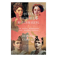Queen Victoria s Matchmaking The Royal Marriages that Shaped Europe thumbnail