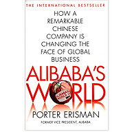 Alibaba s World How A Remarkable Chinese Company Is Changing The Face Of Global Business thumbnail