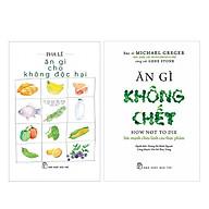 Combo Ăn Gì Cho Không Độc Hại + Ăn Gì Không Chết - Sức Mạnh Chữa Lành Của Thực Phẩm thumbnail