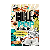 All You Want To Know About The Bible In Pop Culture Finding Our Creator In Superheroes, Prince Charming, And Other Modern Marvels thumbnail