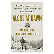 Alone at Dawn Medal of Honor Recipient John Chapman and the Untold Story of the World s Deadliest Special Operations Force thumbnail
