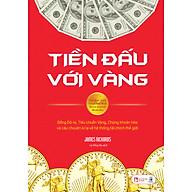 Tiền Đấu Với Vàng Đồng Đô-La, Tiêu Chuẩn Vàng, Chứng Khoán Hóa Và Câu Chuyện Kì Lạ Về Hệ Thống Tài Chính Thế Giới thumbnail