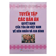 Tuyển Tập Các Bản A n Quyết Đi nh Của To a A n Việt Nam Về Hôn Nhân Va Gia Đi nh thumbnail