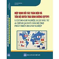 Hiệp Định Đối Tác Toàn Diện Và Tiến Bộ Xuyên Thái Bình Dương (CPTPP) Luật Doanh Nghiệp, Luật Đầu Tư & Chính Sách Ưu Đãi Hỗ Trợ Phát Triển Doanh Nghiệp thumbnail