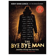 The Bye Bye Man And Other Strange-But-True Tales Paperback thumbnail