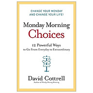 Monday Morning Choices 12 Powerful Ways to Go from Everyday to Extraordinary thumbnail