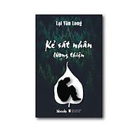 KẺ SÁT NHÂN LƯƠNG THIỆN - Lại Văn Long thumbnail