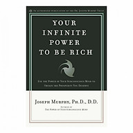 Your Infinite Power to Be Rich Use the Power of Your Subconscious Mind to Obtain the Prosperity You Deserve thumbnail