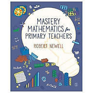 Mastery Mathematics For Primary Teachers thumbnail