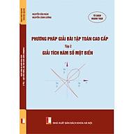 Phương pháp giải bài tập toán cao cấp - Tập 2 - Giải tích hàm số một biến thumbnail