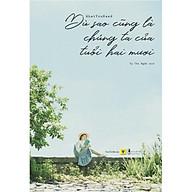 Sách - Dù Sao Cũng Là Chúng Ta Của Tuổi Hai Mươi ( Tặng Kèm Bookmark Thiết Kế ) thumbnail