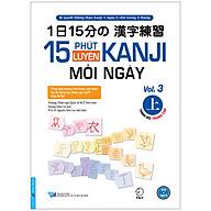 15 Phút Luyện Kanji Mỗi Ngày - Vol.3 (Tặng Kèm CD) thumbnail