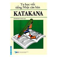 Tự Học Viết Tiếng Nhật Căn Bản Katakana (Tái Bản 2016) thumbnail