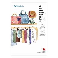 Để Mỗi Sáng Không Phải Lo Mặc Gì - 90 Cách Phối Đồ Từ 32 Trang Phục Đơn Giản Ai Cũng Có Bí Quyết Mặc Đẹp Của Phụ Nữ Nhật Bản thumbnail