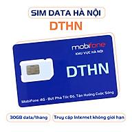 SIÊU SIM DATA DTHN (Sim Data 1 tháng - Sim 4G - Chỉ sử dụng ở HÀ NỘI) - MOBIFONE HÀ NỘI thumbnail