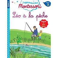 Sách tập đọc tiếng Pháp Montessori niveau 3 - Léo à la pêche thumbnail