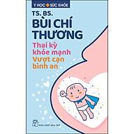 Thai Kỳ Khỏe Mạnh - Vượt Cạn Bình An thumbnail