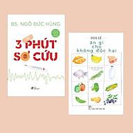 Combo Sách Y Học Bạn Cần Biết 3 Phút Sơ Cứu + Ăn Gì Cho Không Độc Hại - (Sách Sống Khỏe) thumbnail
