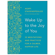 Wake Up To The Joy Of You 52 Meditations And Practices For A Calmer, Happier Life thumbnail