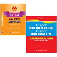 Combo 2 Cuốn Sách Bộ Luật Lao Động - Labor Code (song ngữ Việt - Anh) + Luật Bảo Hiểm Xã Hội Luật Bảo Hiểm Y Tế Và Văn Bản Hướng Dẫn Thi Hành (Song Ngữ Việt Anh) thumbnail