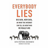 Everybody Lies Big Data, New Data, And What The Internet Can Tell Us About Who We Really Are thumbnail