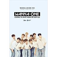 Wanna One Chúng Ta Nhất Định Sẽ Gặp Lại (Bìa Cứng) - Tặng Kèm 8 Postcard Wanna One thumbnail