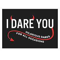 I Dare You A Collection Of Hilarious Dares For All Occasions thumbnail