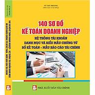 Sách 140 sơ đồ kế toán doanh nghiệp hệ thống tài khoản, danh mục và biểu mẫu chứng từ - sổ kế toán mẫu báo cáo tài chính thumbnail