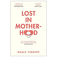 Lost in Motherhood The Memoir of a Woman who Gained a Baby and Lost Her Sh t thumbnail