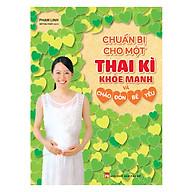 Chuẩn Bị Cho Một Thai Kì Khỏe Mạnh Và Chào Đón Bé Yêu thumbnail