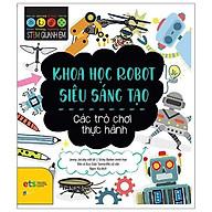 Sách - Stem Quanh Em - Khoa Học Robot Siêu Sáng Tạo thumbnail