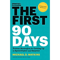 The First 90 Days Proven Strategies for Getting Up to Speed Faster and Smarter, Updated and Expanded thumbnail