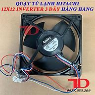 Quạt dành cho tủ lạnh HITACHI 12x12 Inverter hàng hãng 3 dây, 4 dây thumbnail