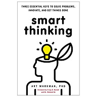 Smart Thinking Three Essential Keys to Solve Problems, Innovate, and Get Things Done thumbnail