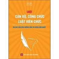 Luật Cán Bộ, Công Chức - Luật Viên Chức Và Các Văn Bản Hướng Dẫn Thi Hành Mới Nhất thumbnail