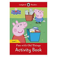 Peppa Pig Fun with Old Things Activity Book - Ladybird Readers Level 1 (Paperback) thumbnail