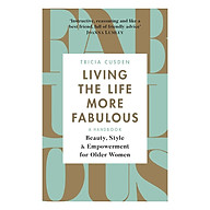 Living The Life More Fabulous Beauty, Style And Empowerment For Older Women thumbnail