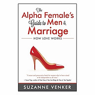 The Alpha Female s Guide To Men And Marriage How Love Works thumbnail