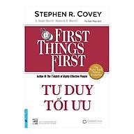 Tư Duy Tối Ưu - First Things First (Tái Bản) thumbnail