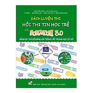 Sách luyện thi hội thi Tin học trẻ với Scratch 3.0 bảng B1_Thi kỹ năng lập trình cấp Trung học cơ sở thumbnail