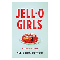 Jell-O Girls A Family History thumbnail