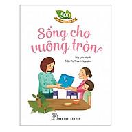 500 Câu Chuyện ĐĐ Sống Cho Vuông Tròn thumbnail