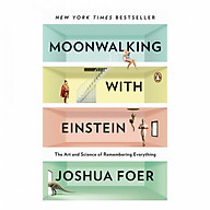 Moonwalking with Einstein The Art and Science of Remembering Everything thumbnail