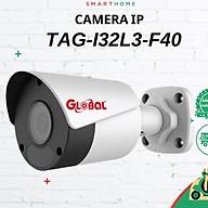 Camera IP Giám Sát NHÀ TRỌ CÔNG TY - Global TAG-I32L3-F40 2.0M Hàng chính hãng thumbnail