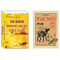 Combo Từ Điển Thành Ngữ Và Tục Ngữ Việt Nam+Tục Ngữ Lược Giải (Bìa Mềm) thumbnail