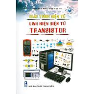 Giáo Trình Điện Tử - Linh Kiện Điện Tử Transistor thumbnail