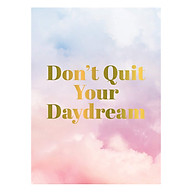 Don t Quit Your Daydream Inspiration for Daydream Believers thumbnail