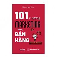 101 Ý TƯỞNG MARKETING TRONG BÁN HÀNG - Nguyễn Anh Dũng thumbnail