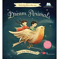 Điều Kỳ Diệu Cho Con - Dream Animals - Các Loài Vật Trong Mơ (Tái Bản 2020) thumbnail